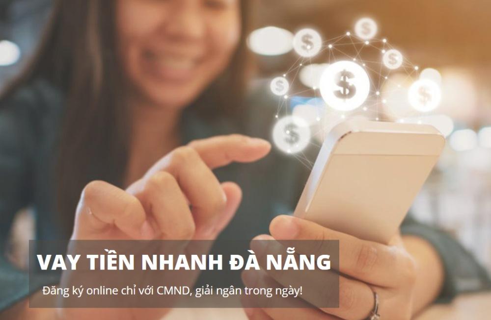 TOP #5 vay tiền nhanh Đà Nẵng chỉ cần CMND, giải ngân trong ngày