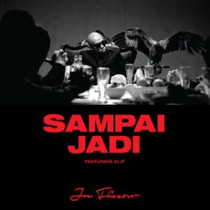 Joe Flizzow - Sampai Jadi (feat Alif) Mp3