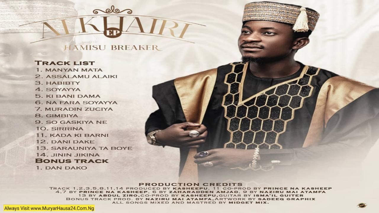 Sauke Wakokin Alkhairi EP Album Na Hamisu Breaker A Kyauta