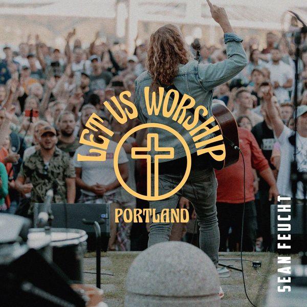 Sean Feucht – Let Us Worship – Portland 2020 (Exclusivo WC)