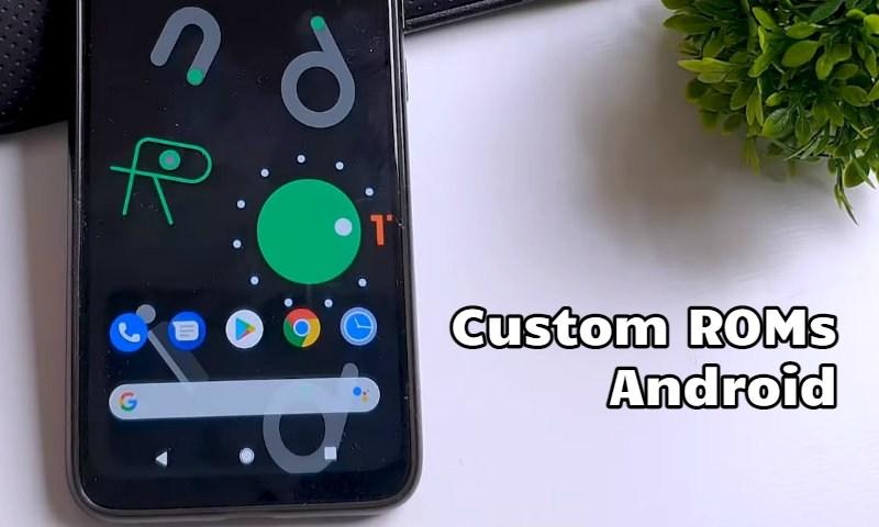 Custom ROMs Android: las mejores que puedes instalar en tu móvil