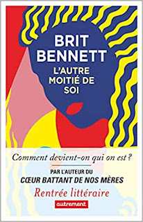 Autre moitié soi vanishing half Brit Bennett
