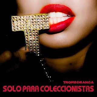 SOLO PARA COLECCIONISTAS VOL 1 - TROMBORANGA (2013)