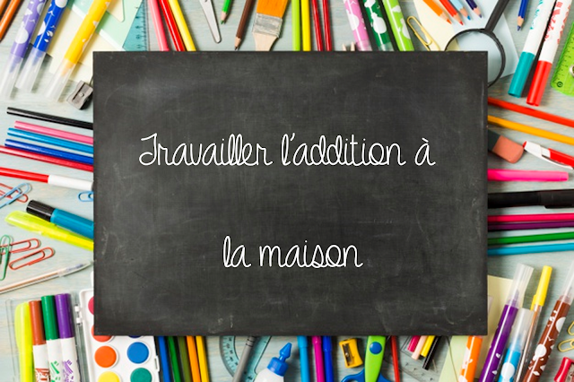 Travailler l'addition à la maison