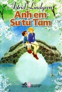Anh Em Sư Tử Tâm - Astrid Lindgren