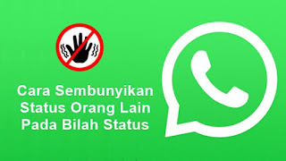 Cara Sembunyikan Status Orang Lain Pada WhatsApp