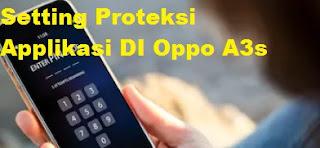 Mengunci Applikasi pada hp Oppo A3s