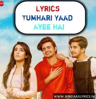Tumhari Yaad Ayee Hai Lyrics English, Hindi ft. Sameeksha Sud, Vishal Pandey, Bhavin Bhanushali