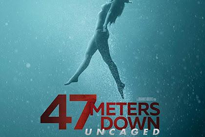 47 Meters Down: Uncaged (2019) Sinopsis, Informasi
