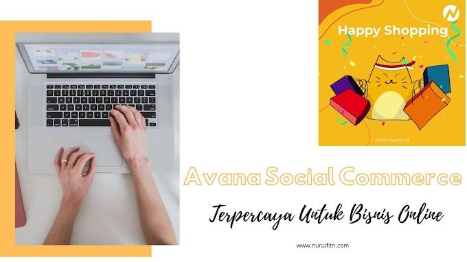 Avana Social Commerce Terpercaya Untuk Bisnis Online