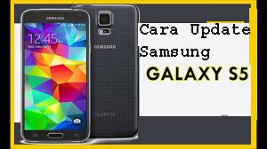 Cara Update Samsung Galaxy s5 1