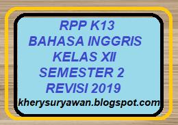 File Pendidikan RPP k13 Bahasa Inggris kelas XII SMA Semester 2 Revisi 2019