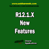 R12.1.X New Features, www.askhareesh.com