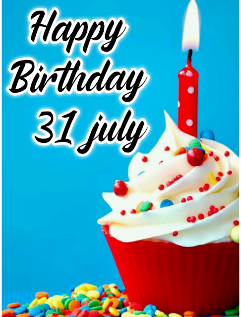 Happy birthday images for 31 July