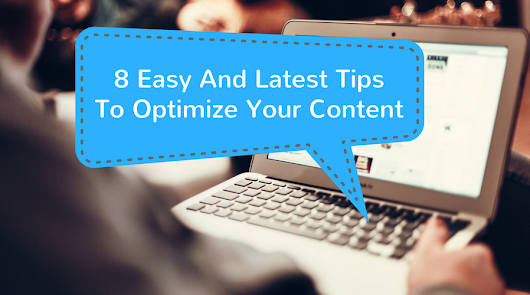 8 Easy And Latest Tips To Optimize Your Content - SpiralClick Blog
