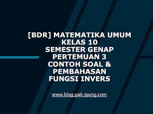 [BDR] Matematika Umum Kelas 10 Semester Genap Pertemuan 3 Contoh Soal dan Pembahasan Fungsi Invers