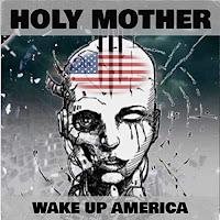 """Το single των Holy Mother """"Wake Up America"""""""