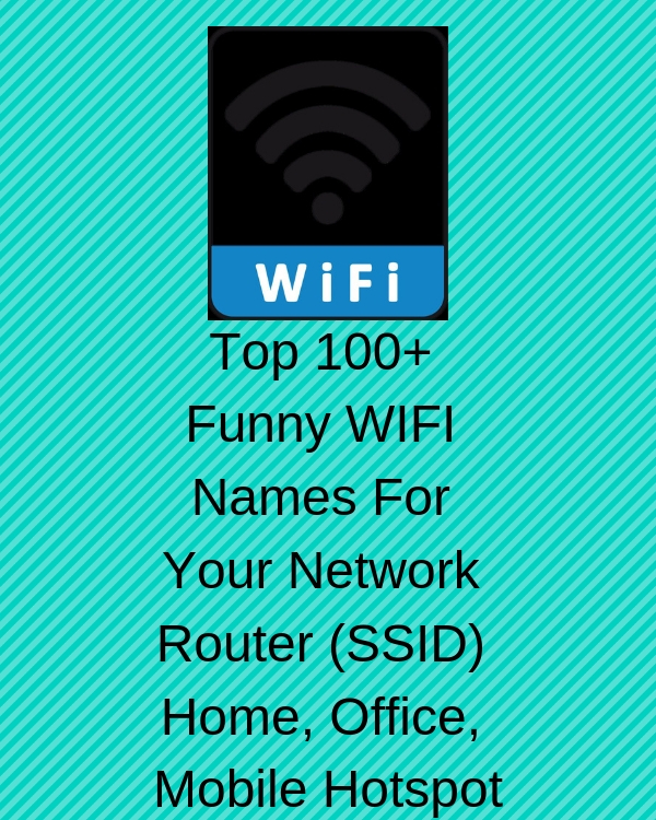 top-100-funny-best-cool-wifi-names-for-your-wifi-Router