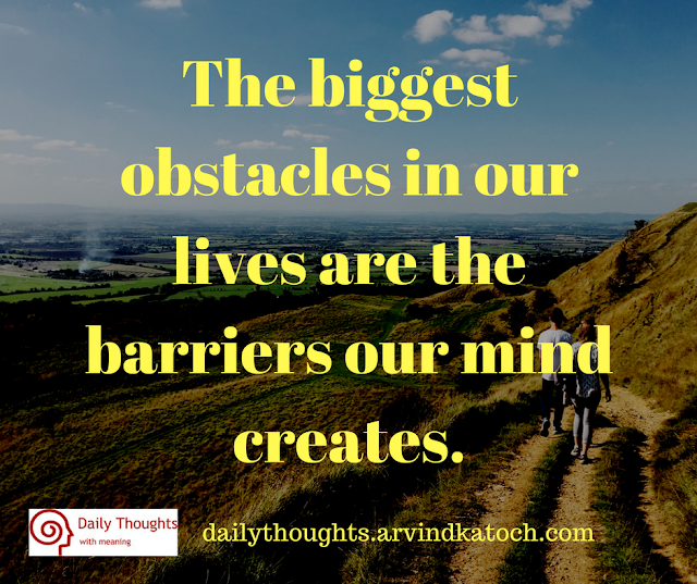 barriers, obstacles, lives, mind, Daily Thought, Quote, Meaning,