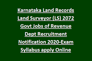 Karnataka Land Records Land Surveyor (LS) 2072 Govt Jobs of Revenue Dept Recruitment Notification 2020-Exam Syllabus apply Online