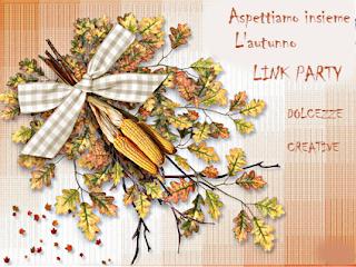 http://dolcezzecreative.blogspot.it/2016/09/aspettiamo-insieme-lautunno-link-party.html