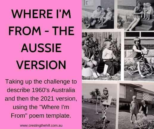 """Taking up the challenge to describe 1960's Australia and then the 2021 version, using the """"Where I'm From"""" poem template."""