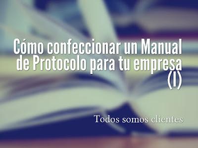 Cómo confeccionar un Manual de Protocolo para tu empresa (I)