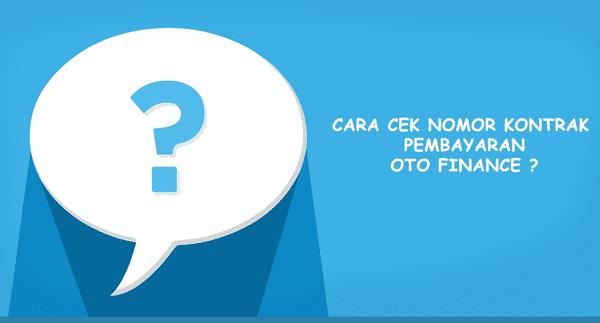 pertanyaan dan solusi untuk mengetahui nomor kontrak pembayaran oto finance