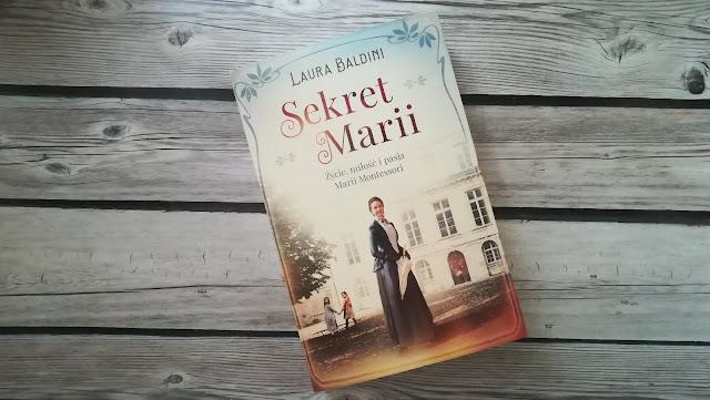 Sekret Marii. Życie, miłość i pasja Marii Montessori