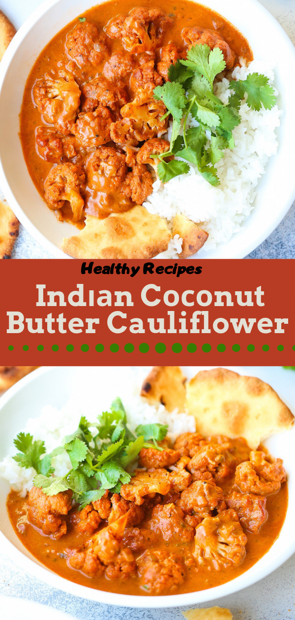 Healthy Recipes | Indіаn Cосоnut Butter Cauliflower, Healthy Recipes For Weight Loss, Healthy Recipes Easy, Healthy Recipes Dinner, Healthy Recipes Pasta, Healthy Recipes On A Budget, Healthy Recipes Breakfast, Healthy Recipes For Picky Eaters, Healthy Recipes Desserts, Healthy Recipes Clean, Healthy Recipes Snacks, Healthy Recipes Low Carb, Healthy Recipes Meal Prep, Healthy Recipes Vegetarian, Healthy Recipes Lunch, Healthy Recipes For Kids, Healthy Recipes Crock Pot, Healthy Recipes Videos, Healthy Recipes Weightloss, Healthy Recipes Chicken, Healthy Recipes Heart, Healthy Recipes For One, Healthy Recipes For Diabetics, Healthy Recipes Smoothies, Healthy Recipes For Two, Healthy Recipes Simple, Healthy Recipes For Teens, Healthy Recipes Fitness, Healthy Recipes Baking, Healthy Recipes Sweet, Healthy Recipes Indian, Healthy Recipes Summer, Healthy Recipes Vegetables, Healthy Recipes Diet, Healthy Recipes No Meat, Healthy Recipes Asian, Healthy Recipes On The Go, Healthy Recipes Fast, Healthy Recipes Ground Turkey, Healthy Recipes Rice, Healthy Recipes Mexican, Healthy Recipes Fruit, Healthy Recipes Tuna, Healthy Recipes Sides, Healthy Recipes Zucchini, Healthy Recipes Broccoli, Healthy Recipes Spinach,  #healthyrecipes #recipes #food #appetizers #dinner #indian #coconut #butter #cauliflower