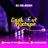 DJ Ak-Mesh - Cash Out (MIXTAPE)