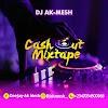 DJ Ak-Mesh - Cash Out (MIXTAPE)