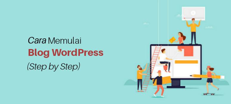 Cara Memulai Blog WordPress & Dapatkan Penghasilan Ekstra (2019)