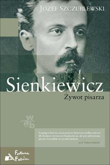 Henryk Sienkiewicz Legenda Twórczość Osadzenie W Historii Biografia