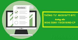 Thông tư mới nhất hướng dẫn về hóa đơn điện tử. Thông tư 68/2019/TT-BTC hướng dẫn Nghị định 119/2018/NĐ-CP.