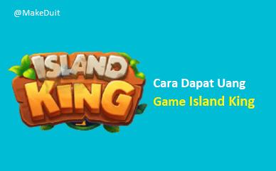 Cara Dapat Uang dari Game Island King