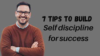 7 tips to be a disciplined person for success.