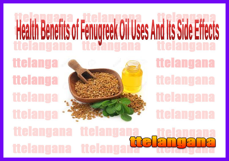 Health Benefits of Fenugreek Oil Uses And Its Side Effects