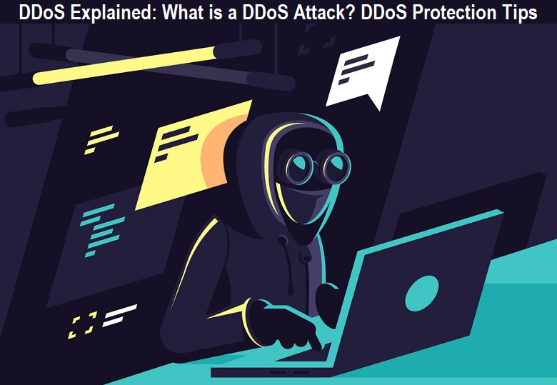 What is a DDoS Attack? DDoS Protection Tips