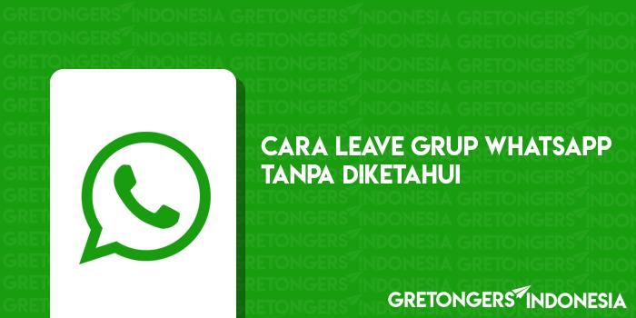 Cara Keluar dari Grup Chat Whatsapp Tanpa Diketahui