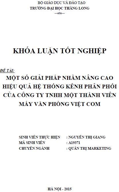 Một số giải pháp nhằm nâng cao hiệu quả hệ thống kênh phân phối của Công ty TNHH một thành viên Máy văn phòng Việt Com