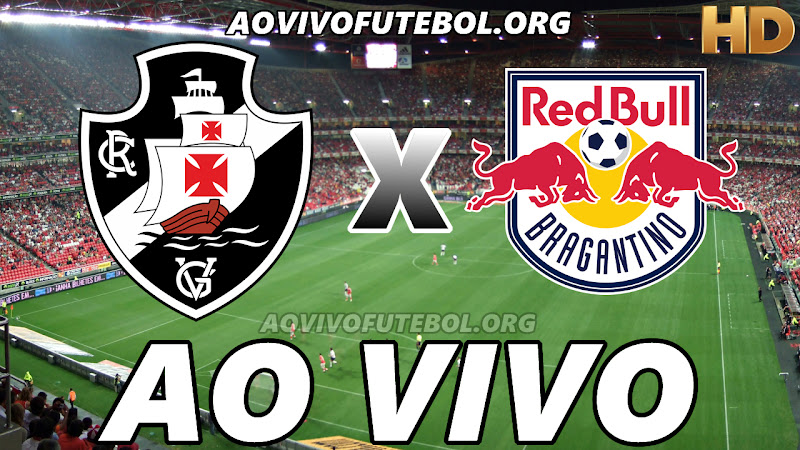 Assistir Vasco vs Bragantino Ao Vivo HD