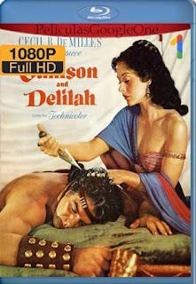 Sanson y Dalila 1949 [1080p BRrip] [Latino-Inglés] [GoogleDrive] RafagaHD