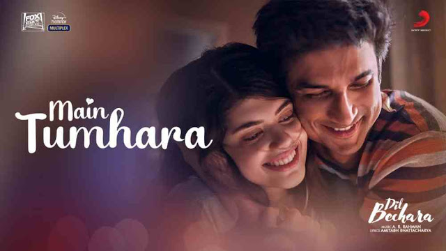 Main Tumhara Lyrics in English - Dil Bechara | Sushant Singh Rajput