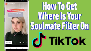 Soulmate filter tiktok | How to get the Where is your Soulmate filter tiktok and Where is Your Soulmate filter instagram