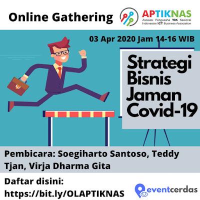 Online Gathering APTIKNAS 03 Apr 2020 - Strategi Bertahan di tengah Krisis Covid-19
