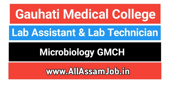Gauhati Medical College Recruitment 2020 : Apply for 2 Lab Technician & Lab Assistant Vacancy