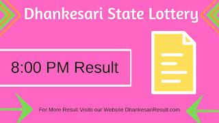 Dhankesari Lottery 18/05/2019 8:00 PM Result Download