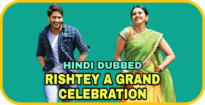 Rishtey A Grand Celebration Hindi Dubbed Movie