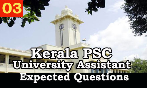 Kerala PSC : Expected Question for University Assistant Exam - 03